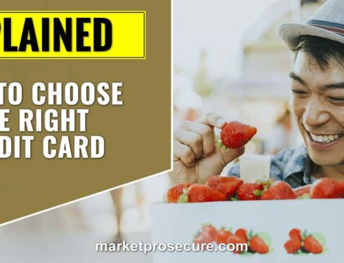 How to Choose the Right Credit Card in 6 Simple Steps