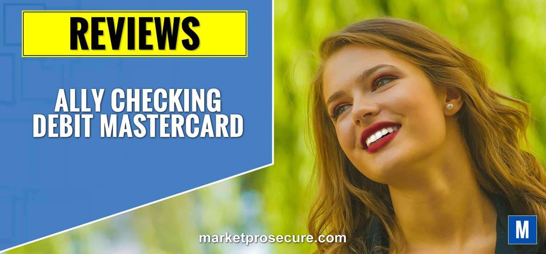 Ally Checking Debit Mastercard Review