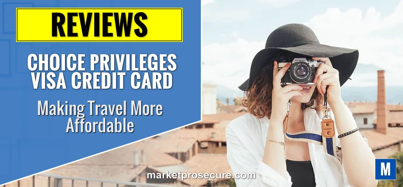 Choice Privileges Visa Credit Card Review