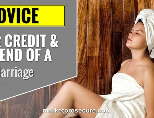 Your Credit and the End of a Marriage