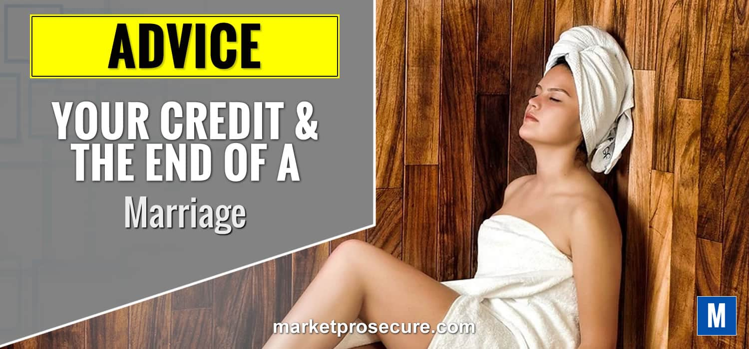 Your Credit & End of Marriage