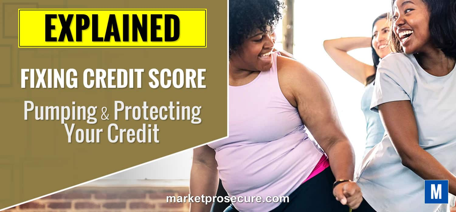 Fixing Credit Sxore, Pumping & Protecting Credit