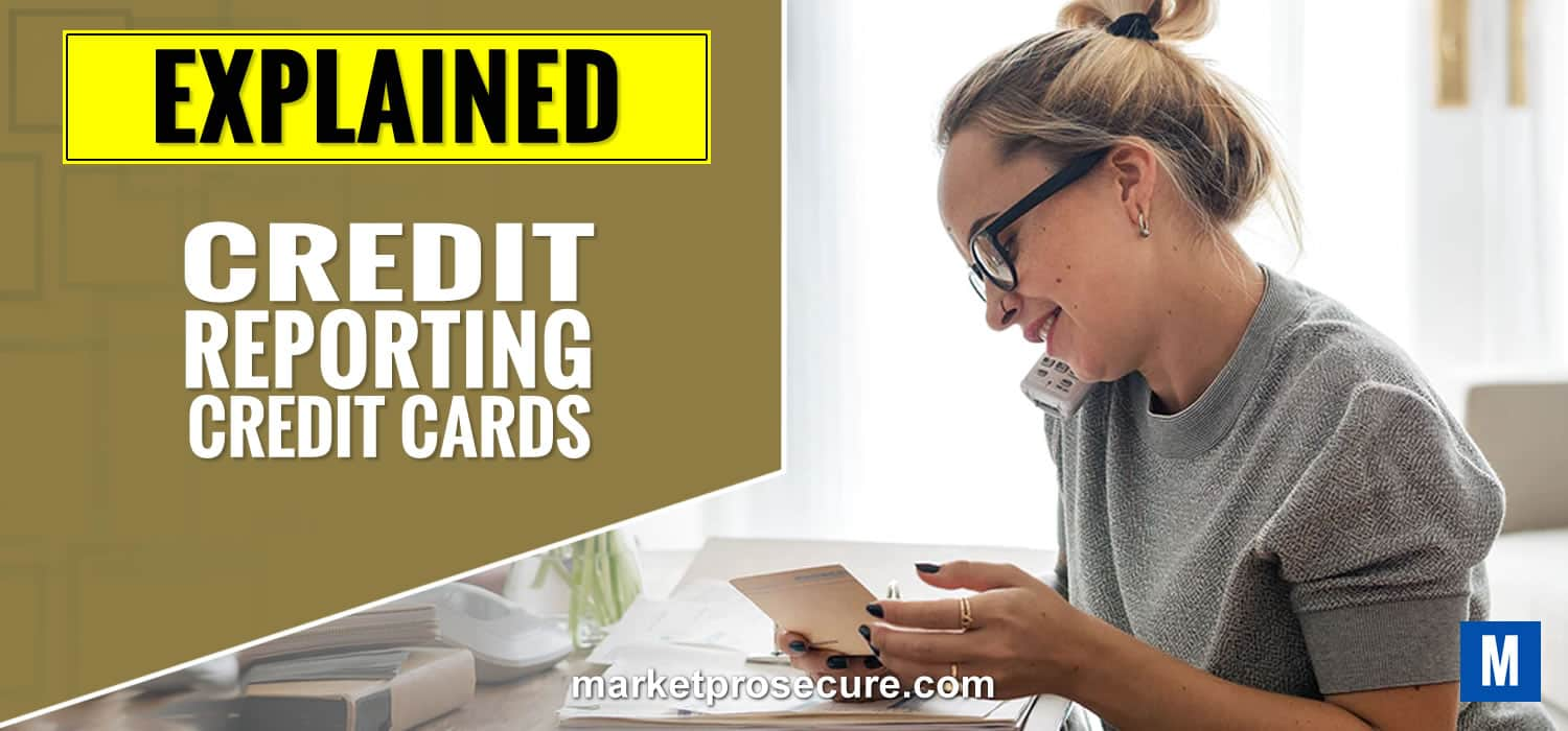 Credit Cards Reporting Credit Explained