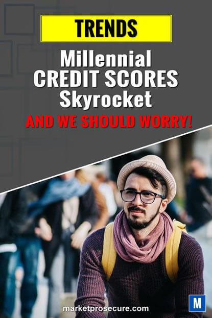 Millennial Credit Scores Skyrocket & We Should Worry