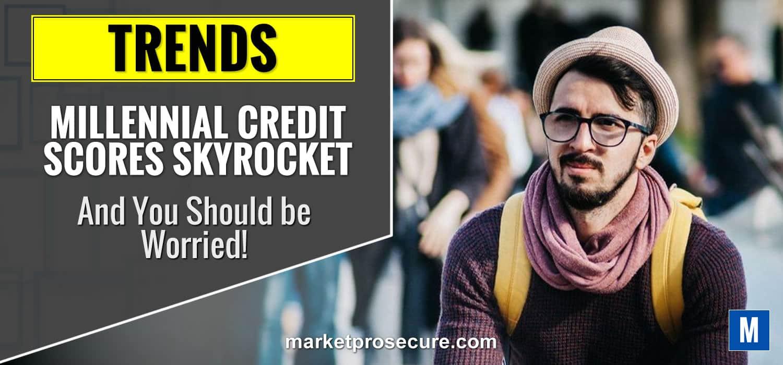 Millennial Credit Scores Skyrocket