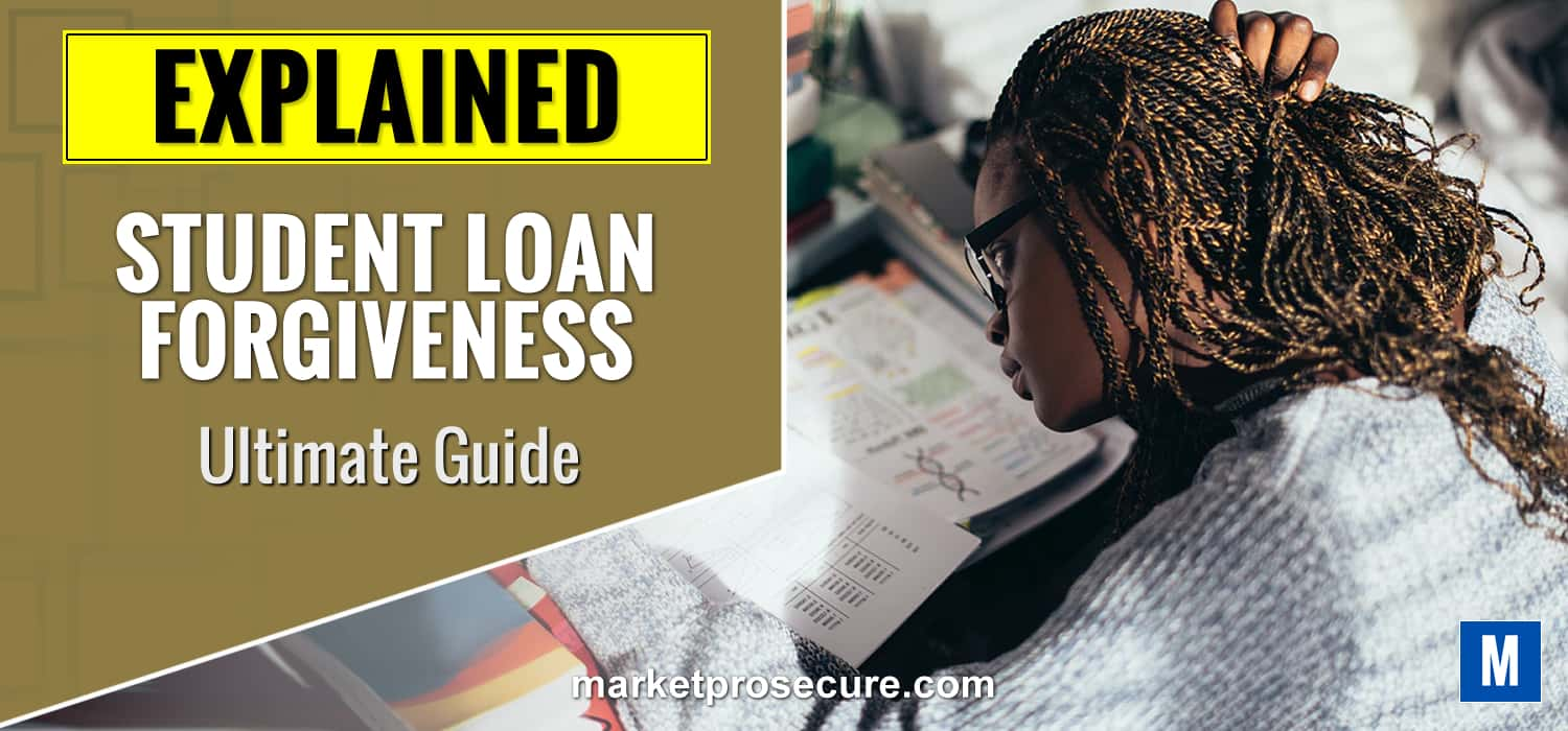 Student Loan Forgiveness Ultimate Guide
