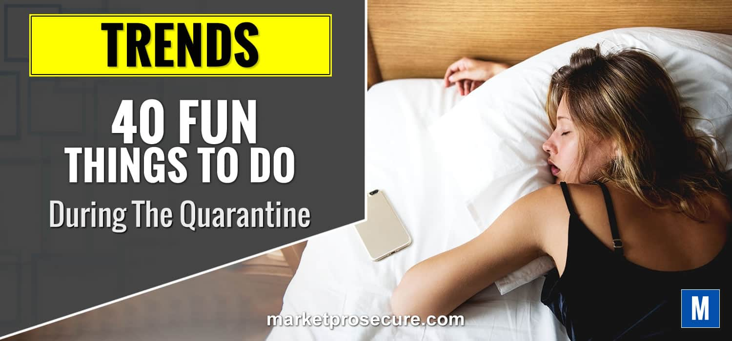 40 fun things to do during the quarantine