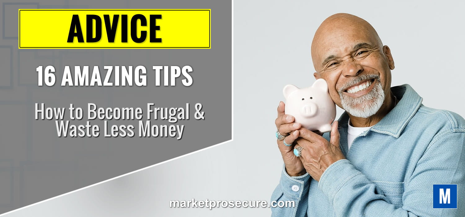 16 tips to become frugal and waste less money