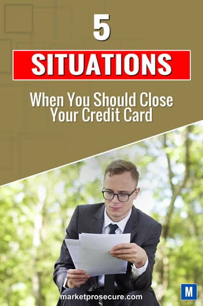 Closing Your Credit Card - 5 Situations When You Should