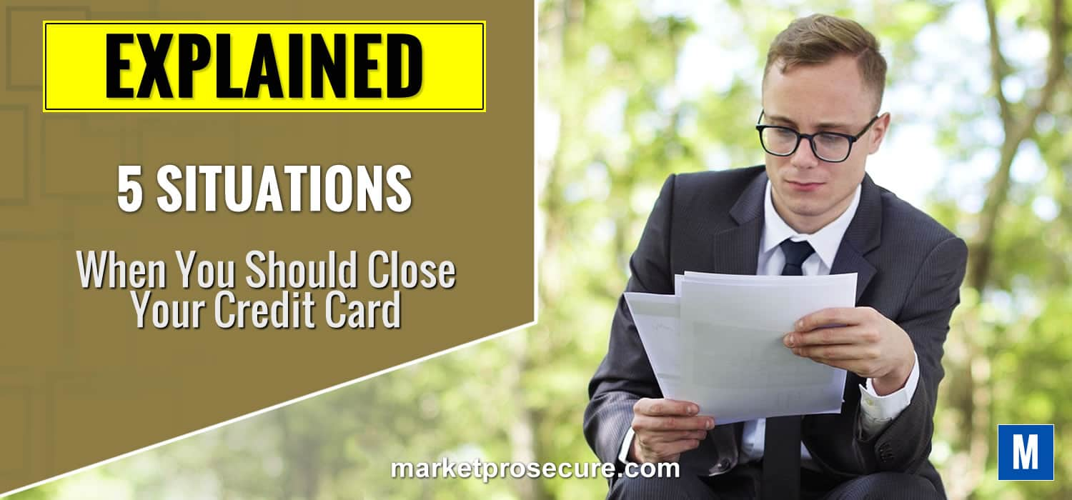 5 situation when to close your credit card