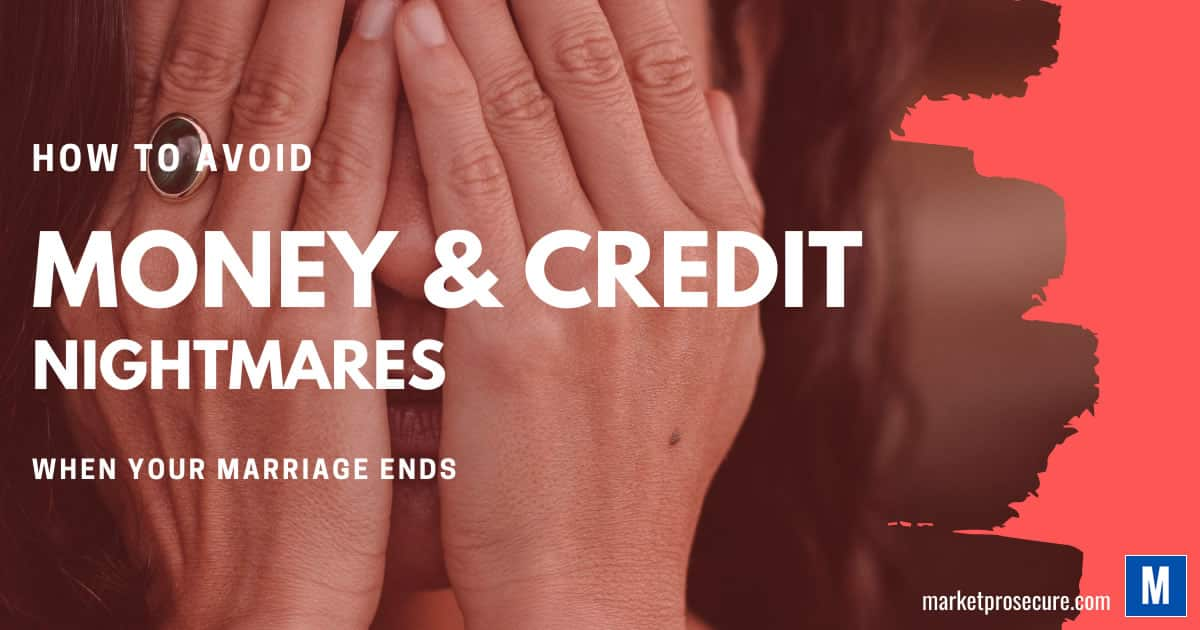How to avoid credit and Money problems when marriage ends